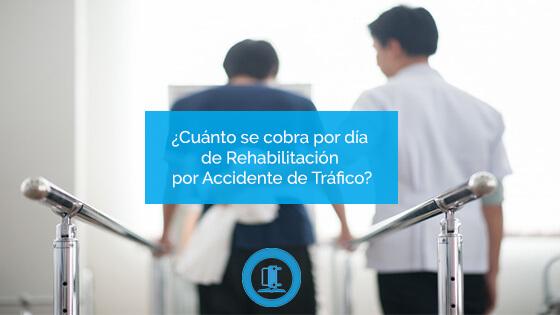 Cuánto se cobra por día de Rehabilitación por Accidente de Tráfico
